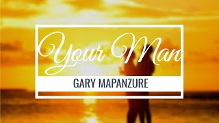 Garry Mapanzure - Your Man (Official Audio)
