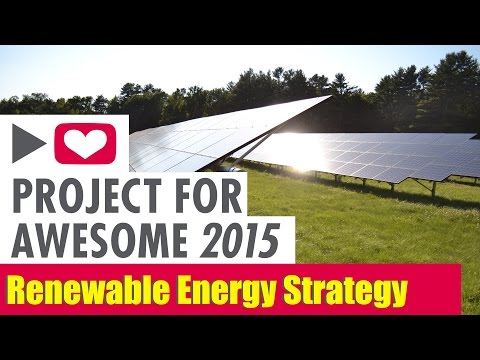Project For Awesome 2015 | The Renewable Energy Strategy