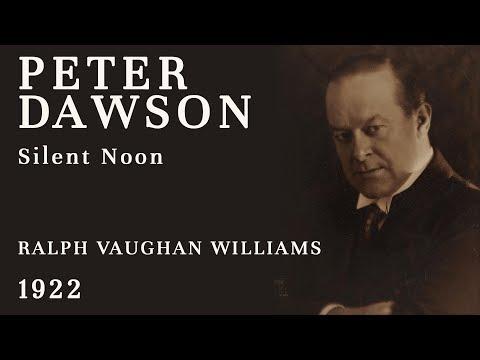 Peter Dawson - Silent Noon [Vaughan Williams] - 1922