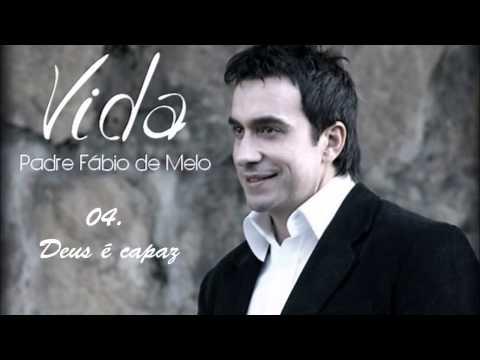 Padre Fábio de Melo (CD VIDA) 4. Deus é Capaz - By Prestone ヅ