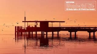 Kate Ryan Wonderful Life DJ Andy Light DJ O Neill Sax Remix