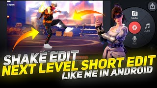 Next Level Short Edit Like Me In Android   Free Fire Short Edit Tutorial - Garena Free Fire