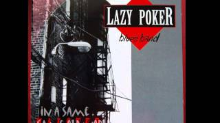 Lazy Poker Blues Band ~ Same Old Trouble