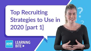 Top Recruiting Strategies to Use in 2020 [p. 1]   AIHR Learning Bite