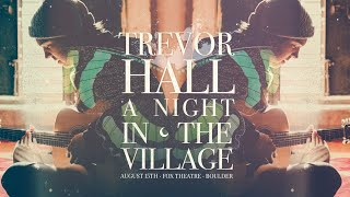 Trevor Hall: A Night In The Village LIVE from Fox Theater in Boulder, CO 8/15/20