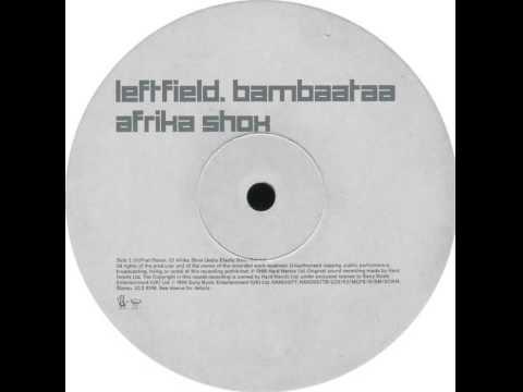 Leftfield - Africa Shox (Jedis Elastic Bass Remix)