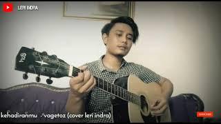 Download Vagetos - kehadiranmu (cover by leri Indra)