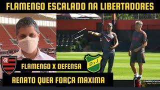 FLAMENGO X DEFENSA | RENATO GAUCHO ESCALA MENGÃO COM FORÇA MAXIMA E VOLTA DE JOGADORES IMPORTANTES