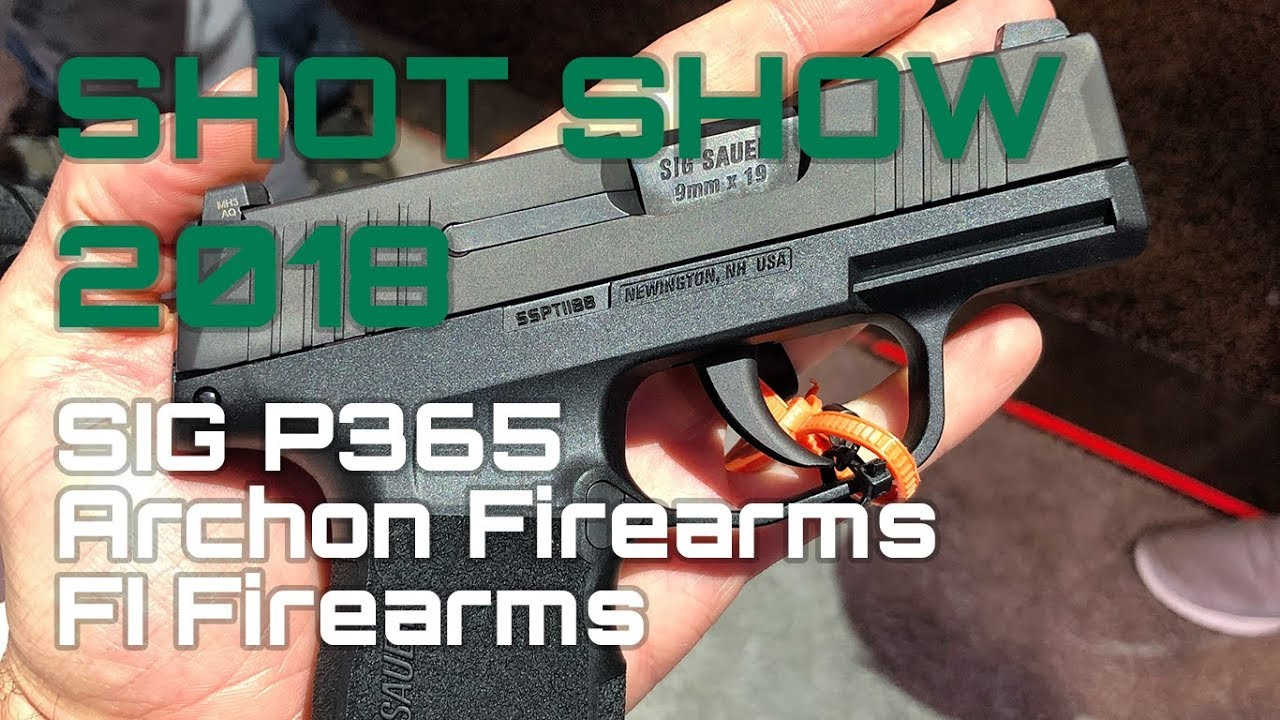 Shot Show 2018 - SIG P365 - F1 Firearms - Archon Firearms