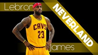 Lebron James mix - Abstract - Neverlands (ft Ruth B) (Proud  Blulake )