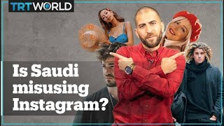 Is Saudi Arabia using Instagramers to whitewash its problems?