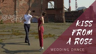 SEAL - Kiss From a Rose. Wedding dance choreography | Pierwszy taniec.
