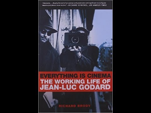 "Richard Brody, biographer, ""Everything is Cinema: The Working Life of Jean-Luc Godard"""