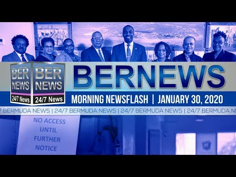 Bermuda Newsflash For Thursday, January 30, 2020