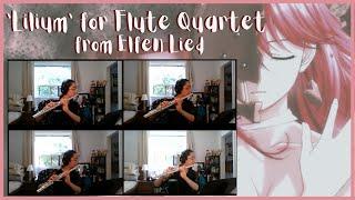 Lilium from Elfen Lied - Flute Quartet Version