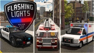 Flashing Lights - Emergency Response Simulator - Police, Fire & EMS - Flashing Lights Gameplay