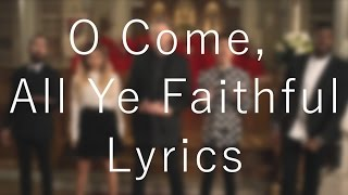 O Come, All Ye Faithful「Pentatonix」[On Screen Lyrics]