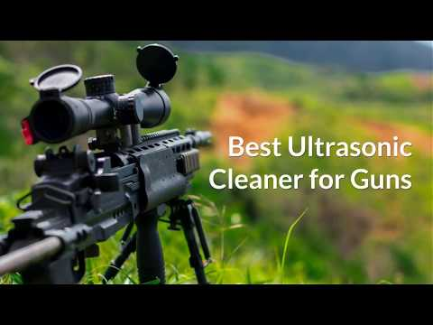 best-ultrasonic-cleaner-for-guns-parts-cleaning-top-3-in-2018