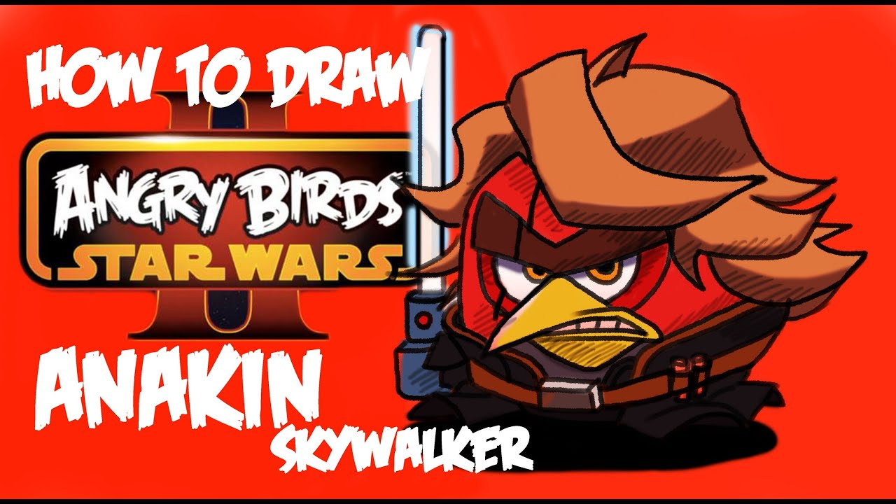 How to draw Anakin Skywalker Angry birds Star wars 2 by