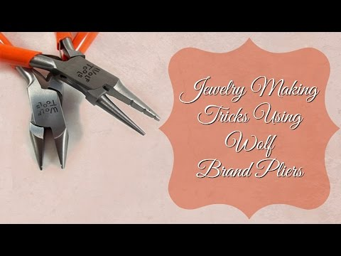 Jewelry Making Tricks  Using Wolf Brand Pliers