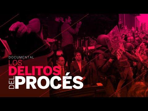 LOS DELITOS DEL PROCÉS  Un documental de EL PAÍS