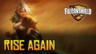 Repeat youtube video Falconshield - Rise Again(League of Legends music - Riven)