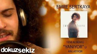 Emre Sertkaya - Yanıyor (Albüm Tanıtım)