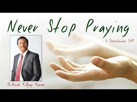 విసుకక నిత్యము ప్రార్ధించండి  - Never Stop Praying - Dr.Noah R.Ajay Kumar