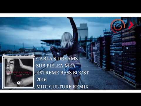 Carla's Dreams - Sub Pielea Mea (Midi Culture Remix)(EXTREME BASS BOOST)