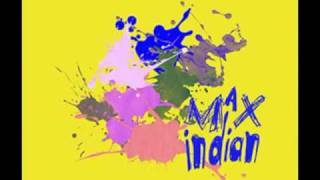 Max Indian - Now I Know