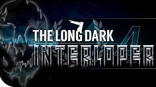 Interloper 4 | The Long Dark | Vigilant Trespass