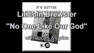 "Lincoln Brewster ""No One Like Our God"" with Vocals & Lyrics"