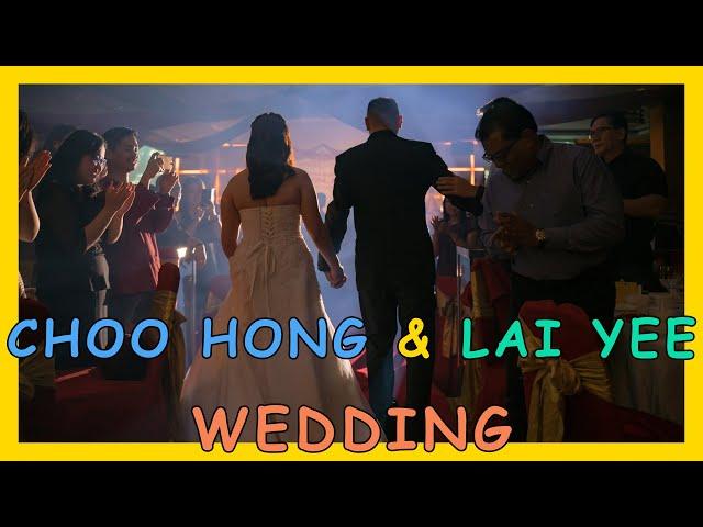 【Wedding】Choo Hoong & Lai Yee (2018)