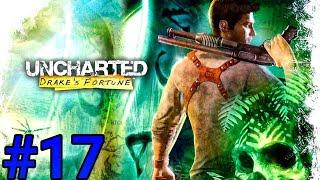Uncharted: El Tesoro de Drake | Capítulo 17 |