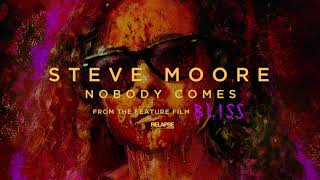 STEVE MOORE – Nobody Comes (Official Audio)