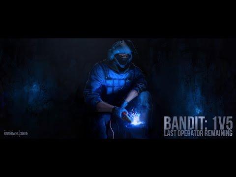 Rainbow Six Siege: Bandit, Last Operator Remaining