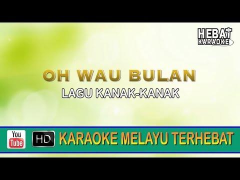 Lagu Kanak-Kanak - Oh Wau Bulan | Karaoke | Minus One | Tanpa Vocal | Lirik Video HD