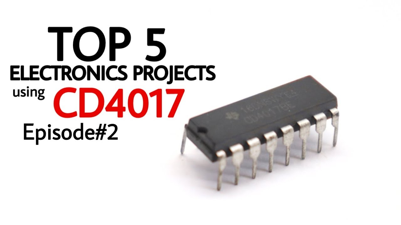 Top 5 Electronics Project Using Cd4017 Episode2 Youtube Opamp And Power Transistor Electronic Projects Circuits