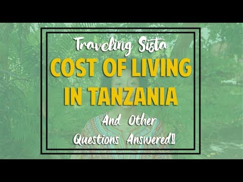 Tanzania: Cost of Living, Food, Dating Life and Other Questions Answered