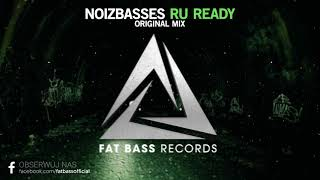 NoizBasses - RU Ready (Original Mix)