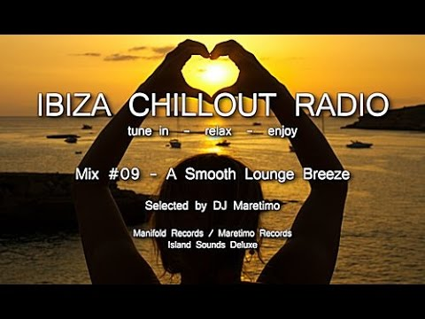 Ibiza Chillout Radio - Mix # 09 A Smooth Lounge Breeze, HD, 2014, Cafe Del Mar Sounds