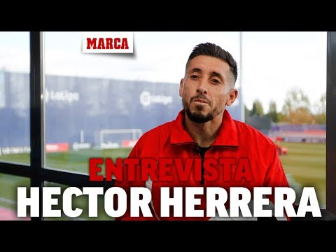 """Héctor Herrera: """"Comía una vez al día, así que no veo por qué enojarme por no jugar"""" I MARCA"""