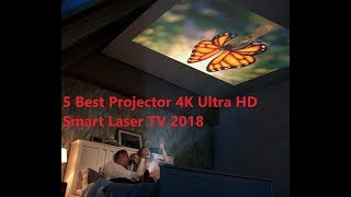 5 Best Projector 4K Ultra HD Smart Laser TV 2018