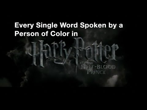 Every Single Word Spoken by a Person of Color in 'Harry Potter and the HalfBlood Prince'