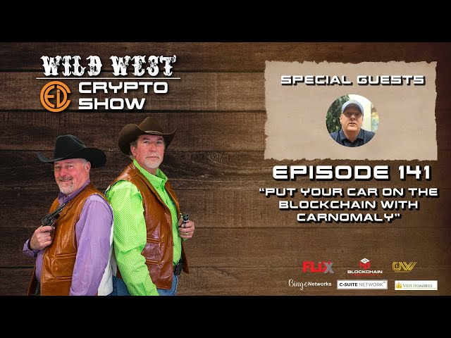 Wild West Crypto Show Episode 141 | Put Your Car on the Blockchain with Carnomaly