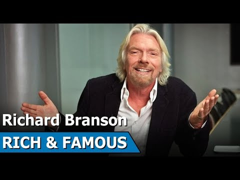 Richard Branson | English Business Magnate, Investor and Philanthropist | Rich & Famous : Episode 6