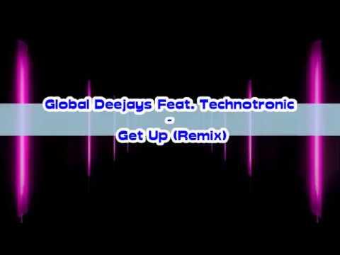 Global Deejays Feat. Technotronic - Get Up (Remix)