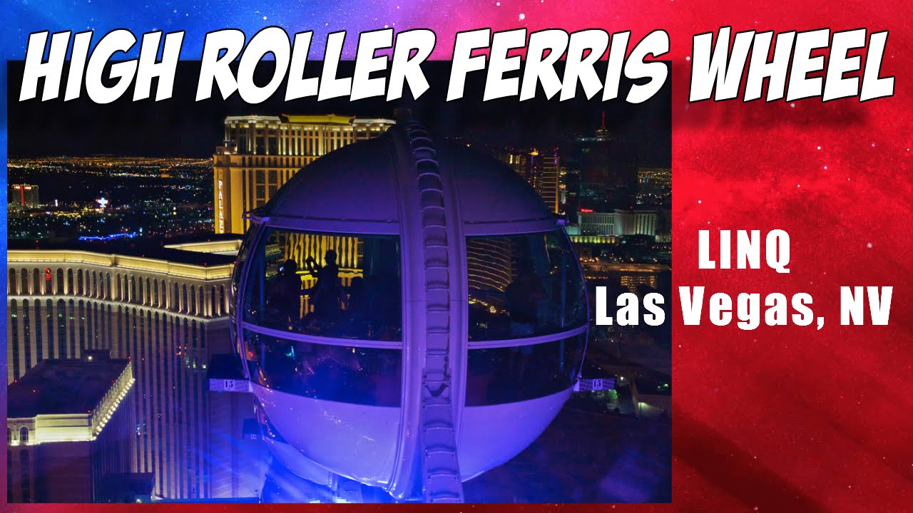 High Roller Ferris Wheel In Las Vegas