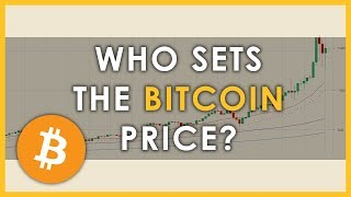 Who sets the Bitcoin price?   Bitcoin price differences explained