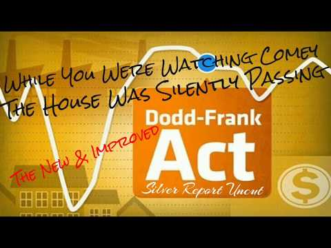 Bill Passes House to End Dodd Frank! Beginning of Growth? or Economic Collapse